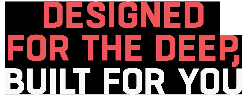 Das Bild zeigt die für die Kommunikation des Kunden FRAMEWORK Robotics entwickelte Headline »Designed For The Deep, Built For You«. Dieser Slogan ist gleichzeitig die Leitidee, die dem entwickelten Corporate Design und der gesamten Corporate Identity zugrunde liegt. Die verwendete Schrift zeigt die für den Kunden gewählte Corporate Font.